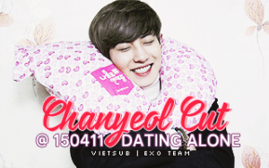 chanyeol dating alone cut Dating alone chanyeol eng sub ep 1 dating someone with severe acne tags: black man dating site uk dating alone chanyeol eng sub ep 1.